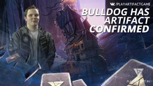 Bulldog has Artifact confirmed