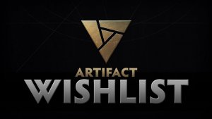 Artifact - Wishlist with SUNSfan and Slacks